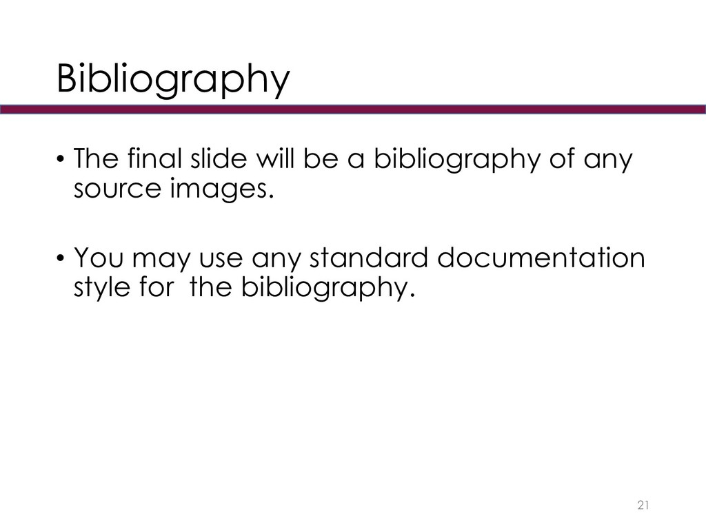 Bibliography • The final slide will be a biblio...