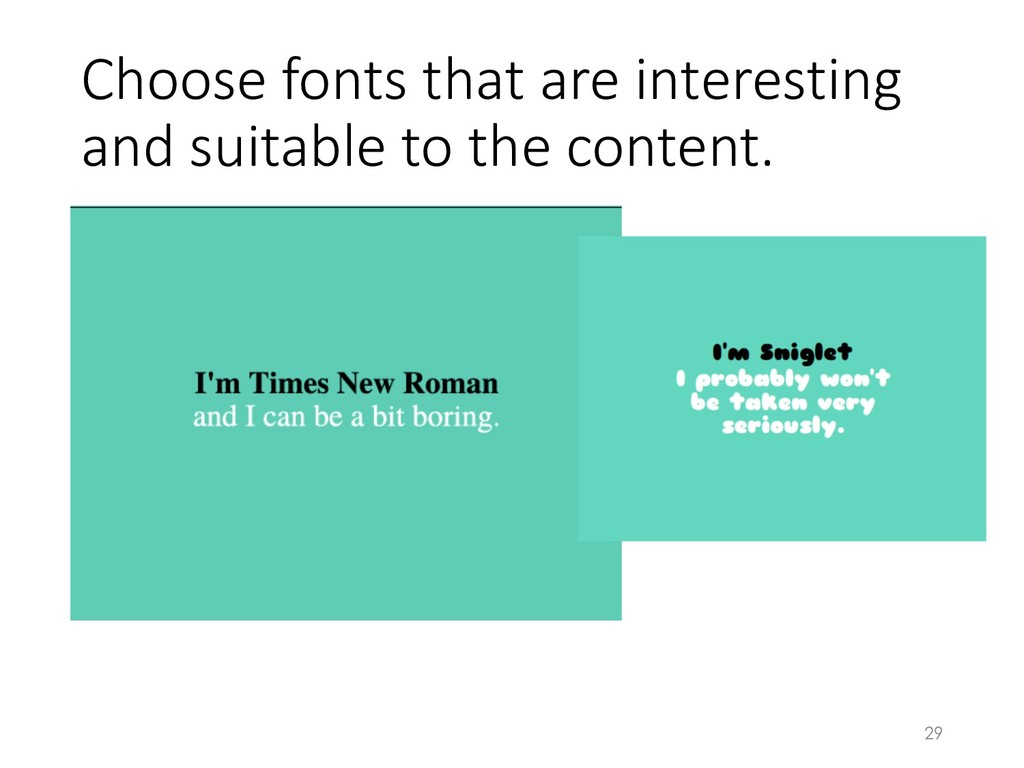 Choose fonts that are interesting and suitable ...
