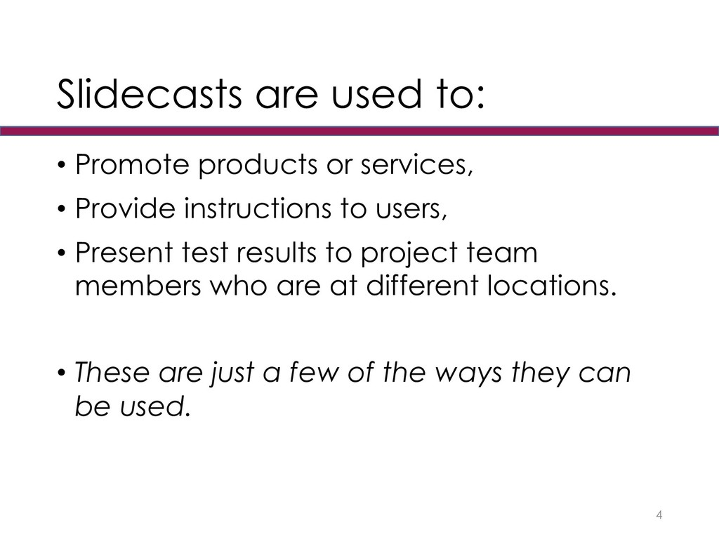 Slidecasts are used to: • Promote products or s...
