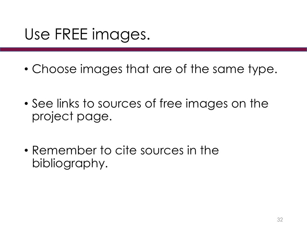 Use FREE images. • Choose images that are of th...
