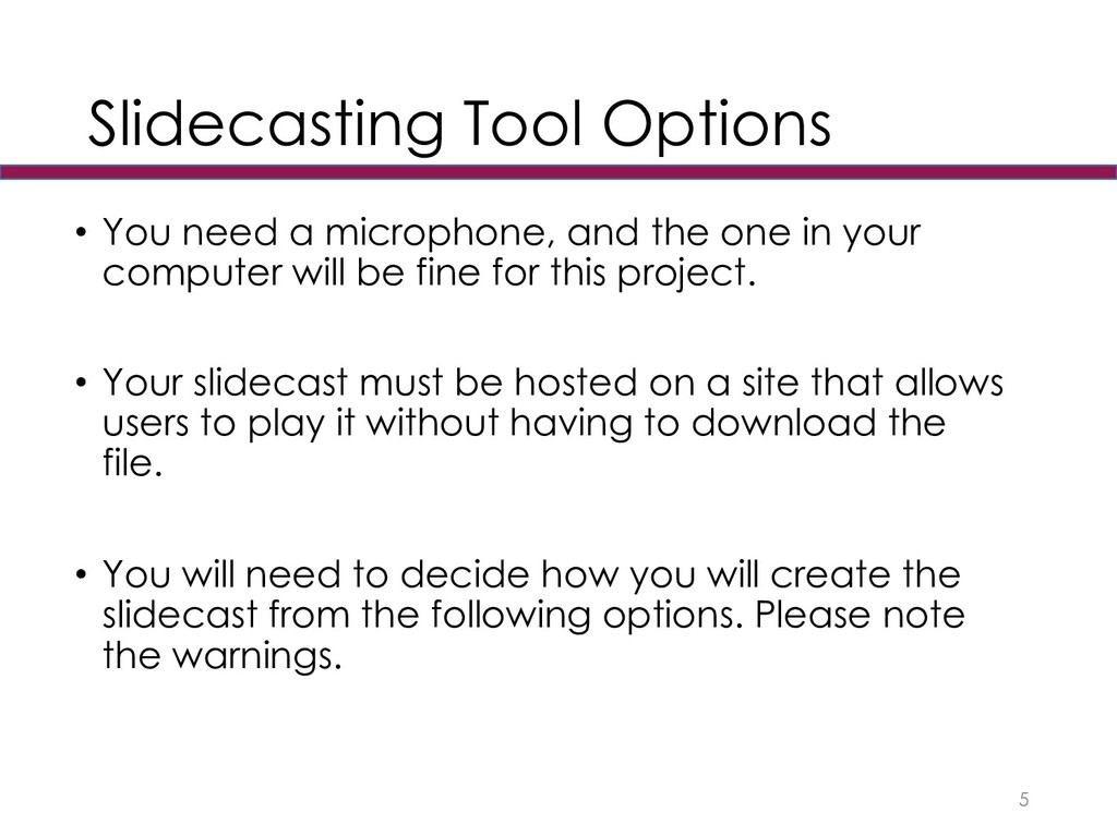 Slidecasting Tool Options • You need a micropho...