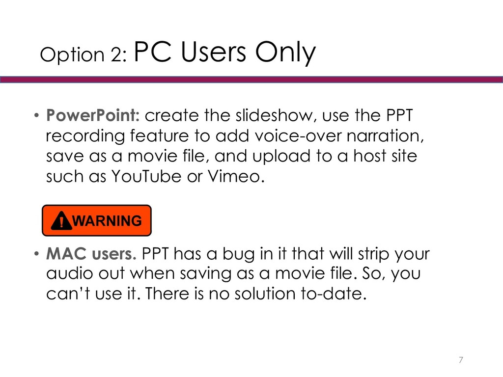 Option 2: PC Users Only • PowerPoint: create th...