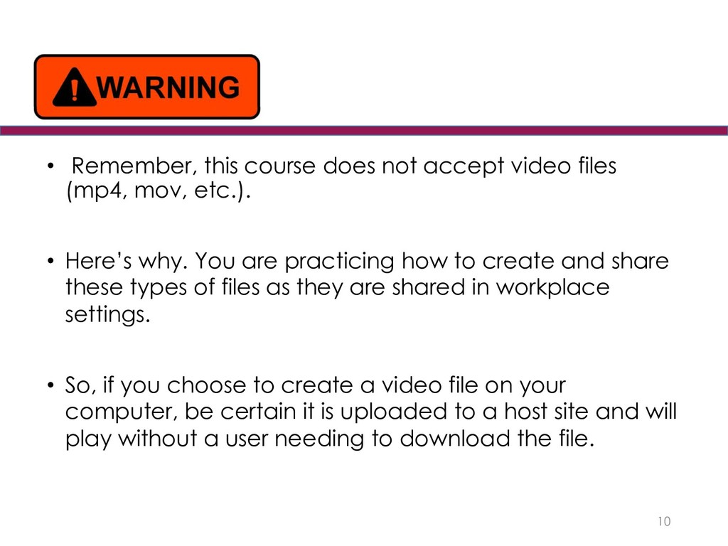 • Remember, this course does not accept video f...
