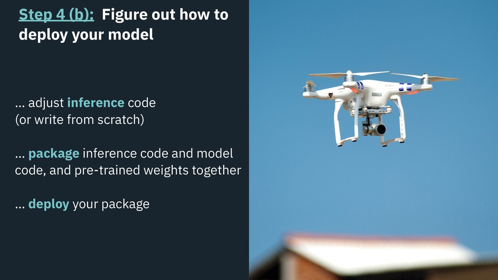Step 4 (b): Figure out how to deploy your model...