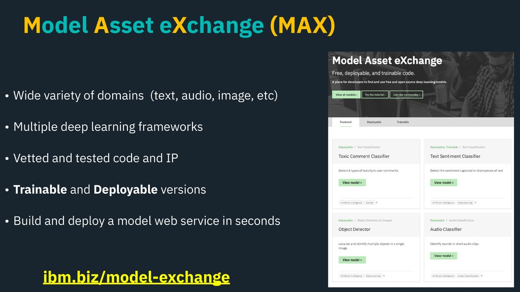 Model Asset eXchange (MAX) • Wide variety of do...