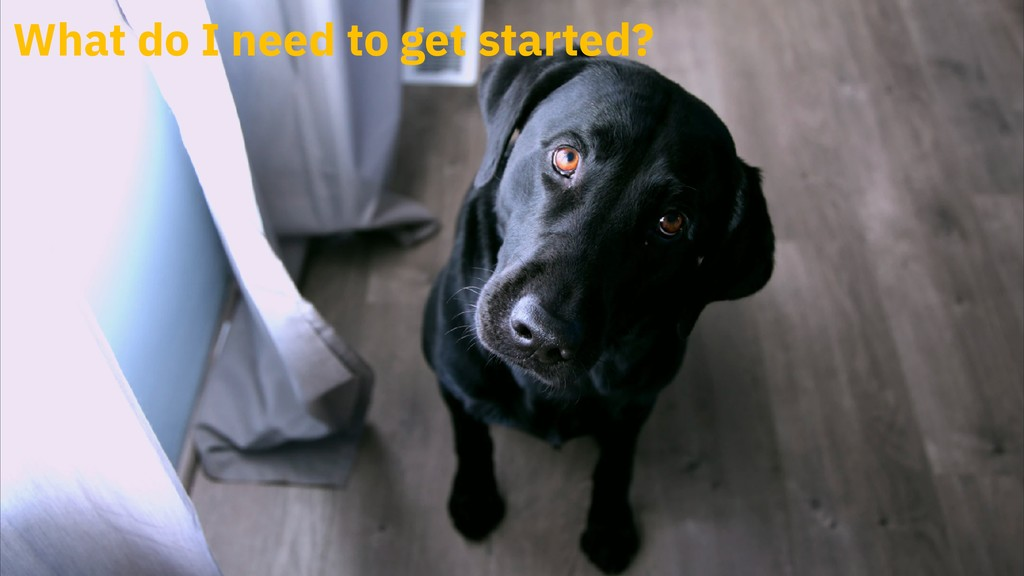 What do I need to get started?