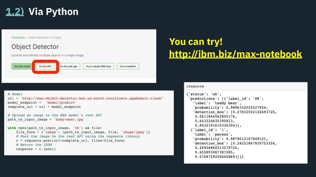 1.2) Via Python You can try! http://ibm.biz/max...
