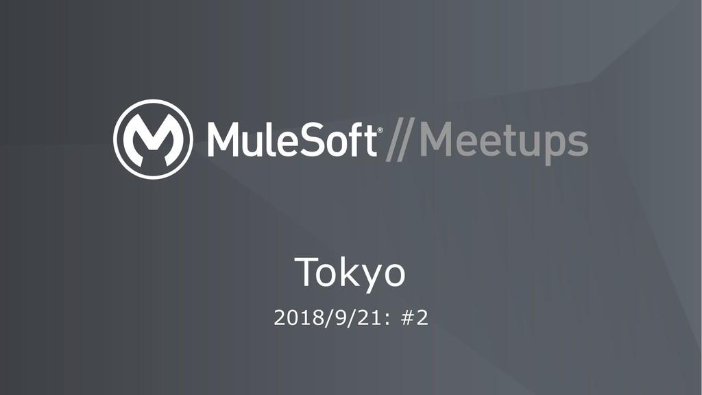 2018/9/21: #2 Tokyo