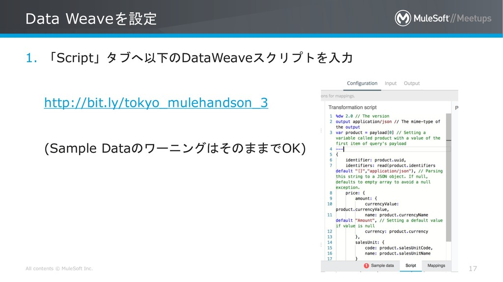 All contents © MuleSoft Inc. Data Weave  17 1...