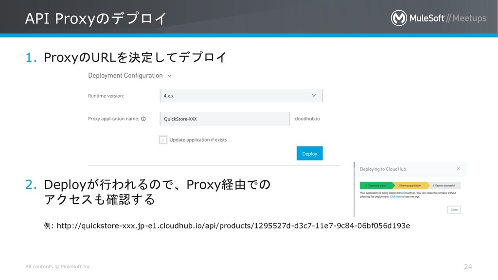 All contents © MuleSoft Inc. API Proxy 24 ...