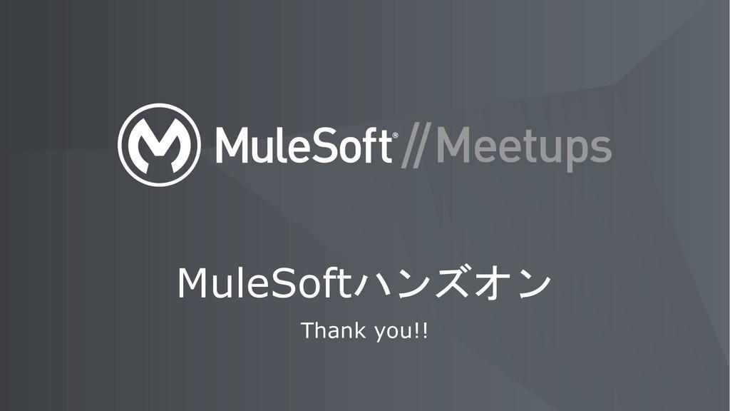 MuleSoft Thank you!!