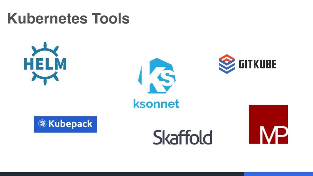Kubernetes Tools