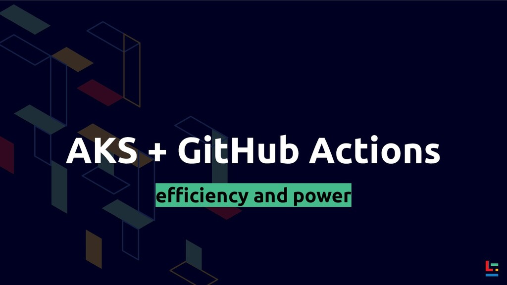 AKS + GitHub Actions efficiency and power
