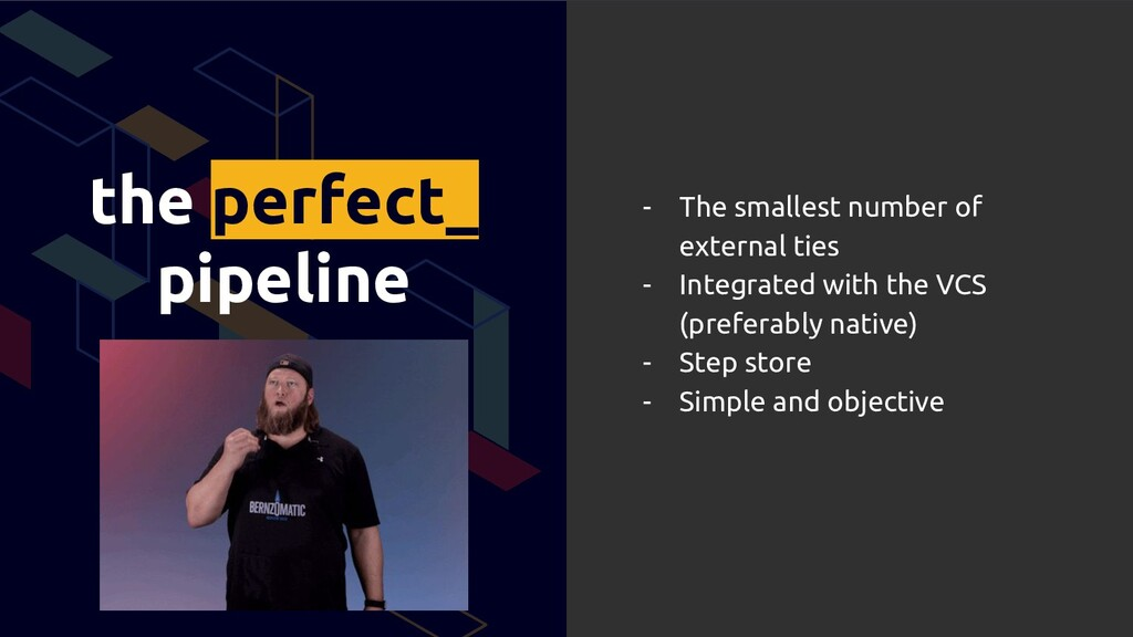 the perfect_ pipeline - The smallest number of ...