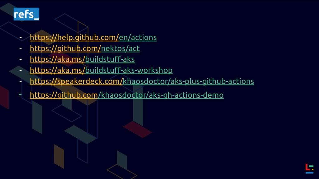 refs_ - https://help.github.com/en/actions - ht...