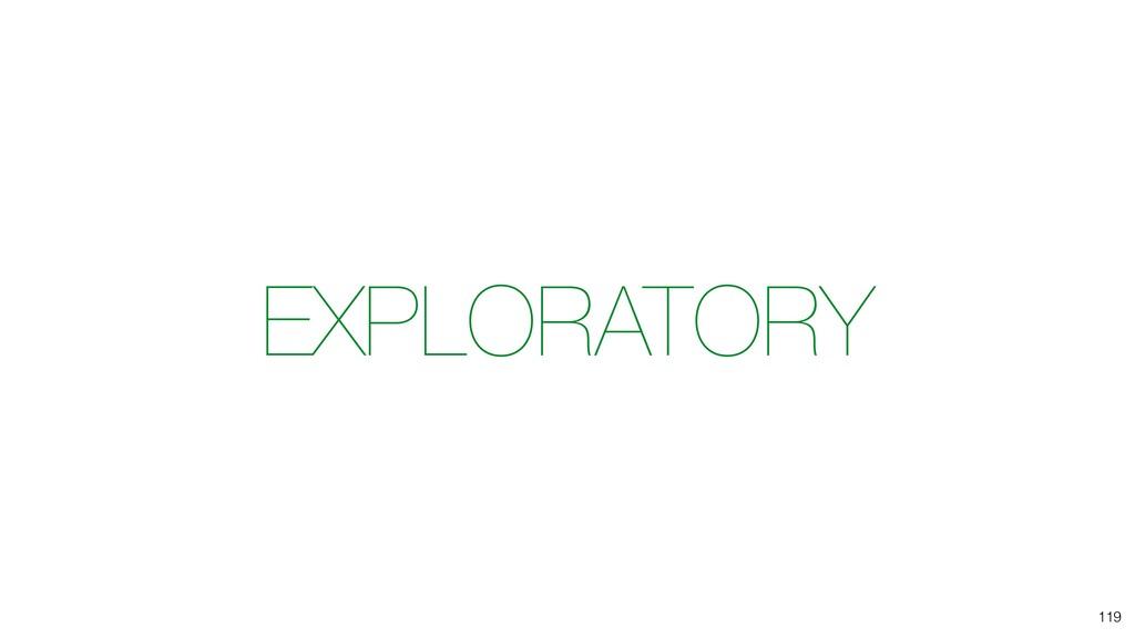 EXPLORATORY 119