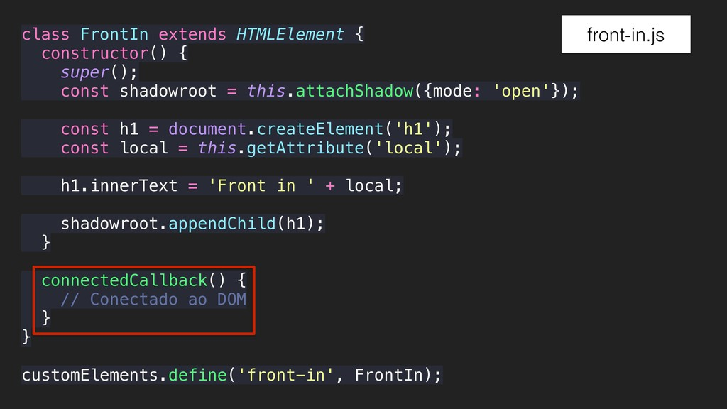 front-in.js class FrontIn extends HTMLElement {...