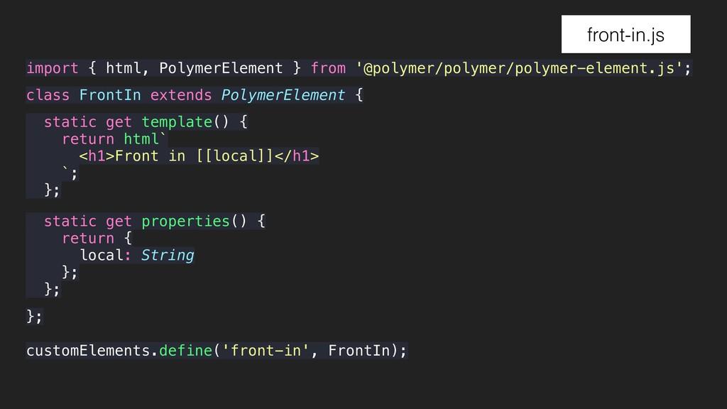 front-in.js class FrontIn extends PolymerElemen...