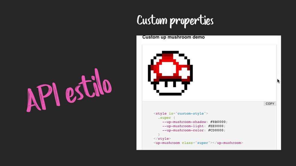 API estilo Custom properties