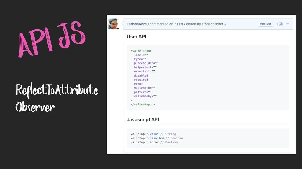 API JS ReflectToAttribute Observer