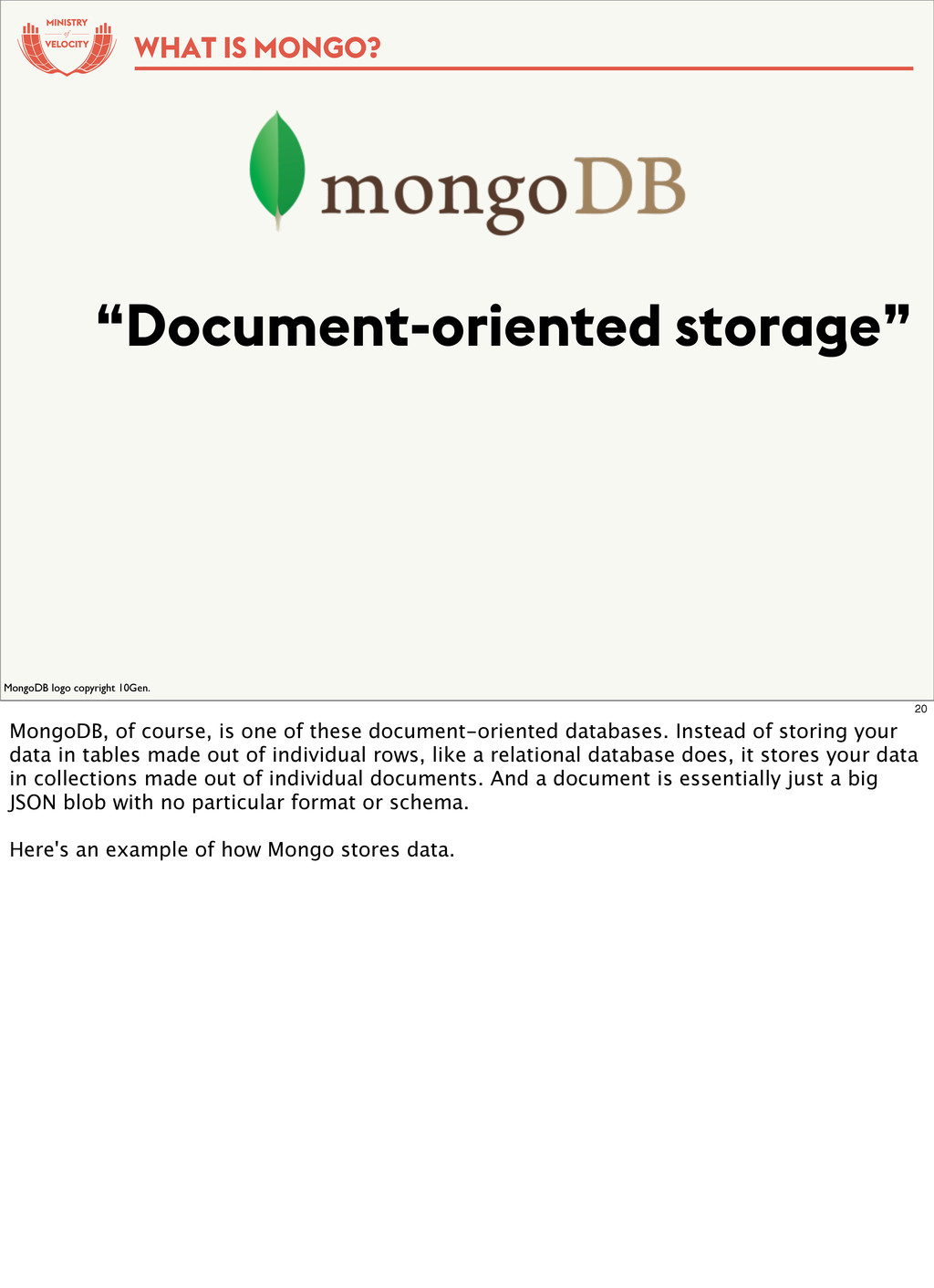 "of ""Document-oriented storage"" WHAT IS MONGO? M..."