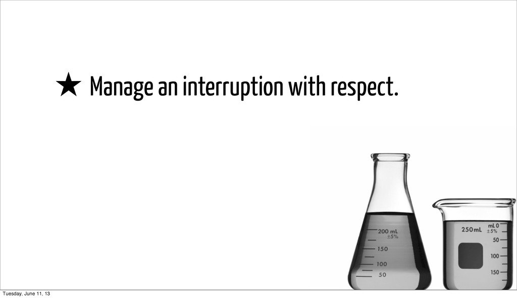 ★ Manage an interruption with respect. Tuesday,...