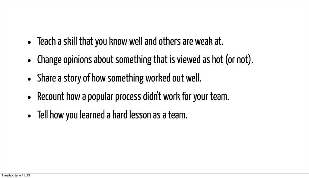 • Teach a skill that you know well and others a...