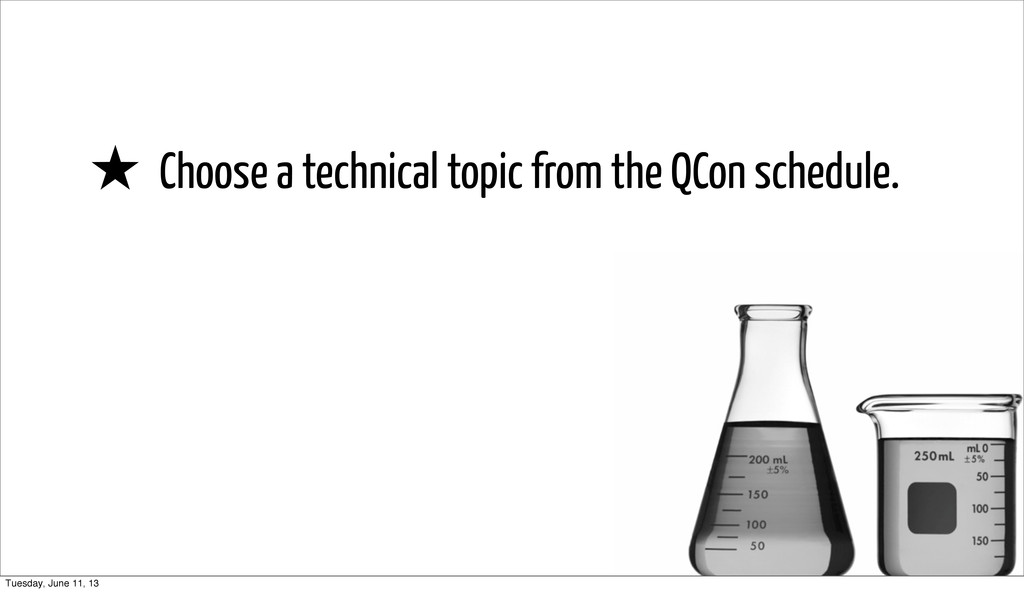 ★ Choose a technical topic from the QCon schedu...