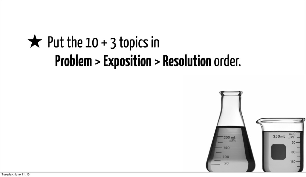 ★ Put the 10 + 3 topics in Problem > Exposition...