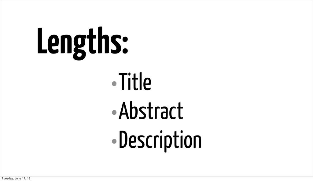 Lengths: •Title •Abstract •Description Tuesday,...