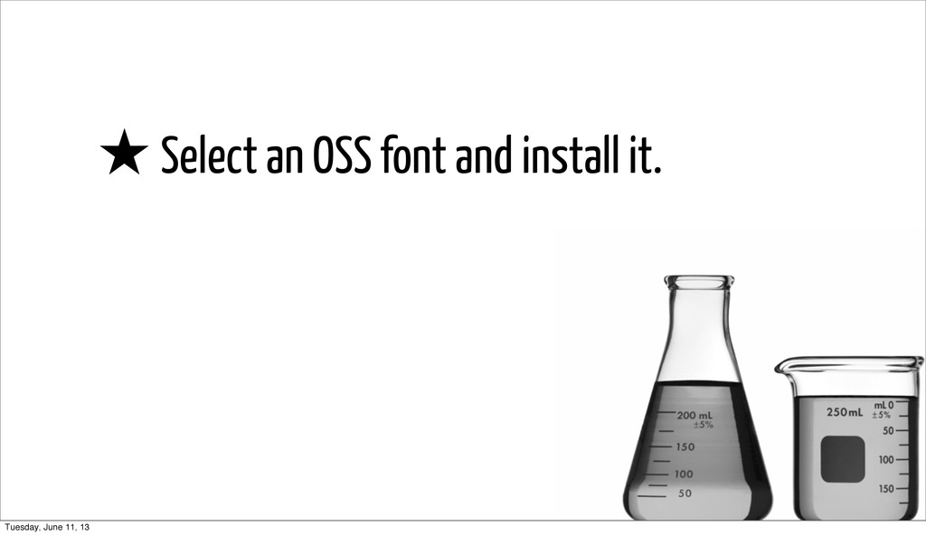 ★ Select an OSS font and install it. Tuesday, J...