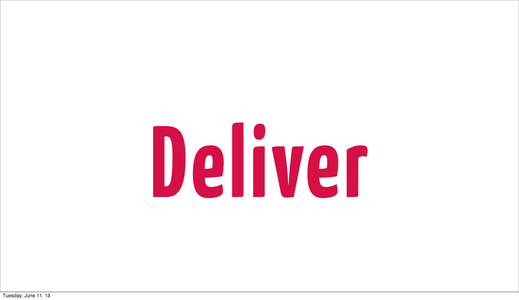 Deliver Tuesday, June 11, 13