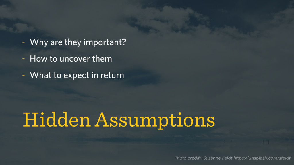 Hidden Assumptions - Why are they important? - ...