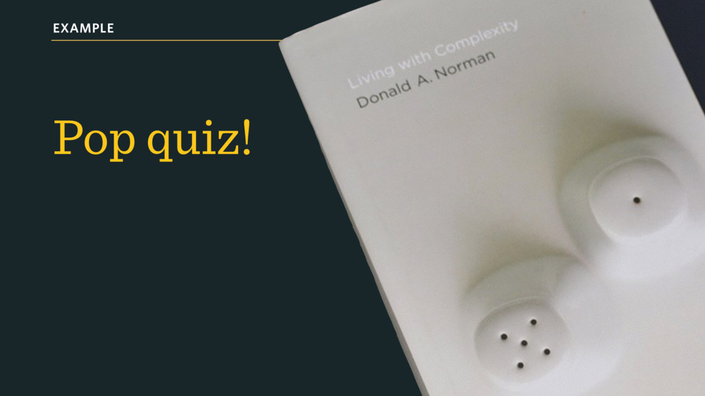 EXAMPLE Pop quiz!