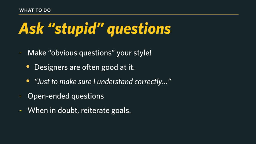 """WHAT TO DO - Make """"obvious questions"""" your styl..."""