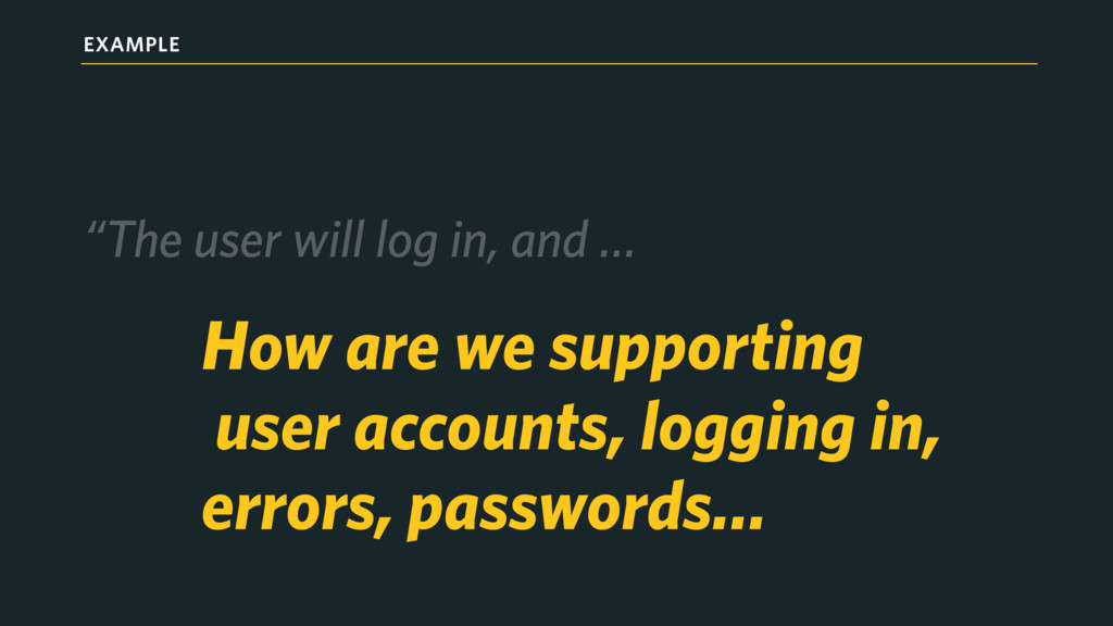 """EXAMPLE """"The user will log in, and … How are we..."""