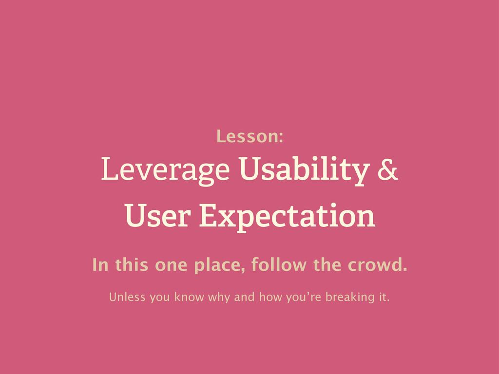 Leverage Usability & User Expectation Lesson: I...