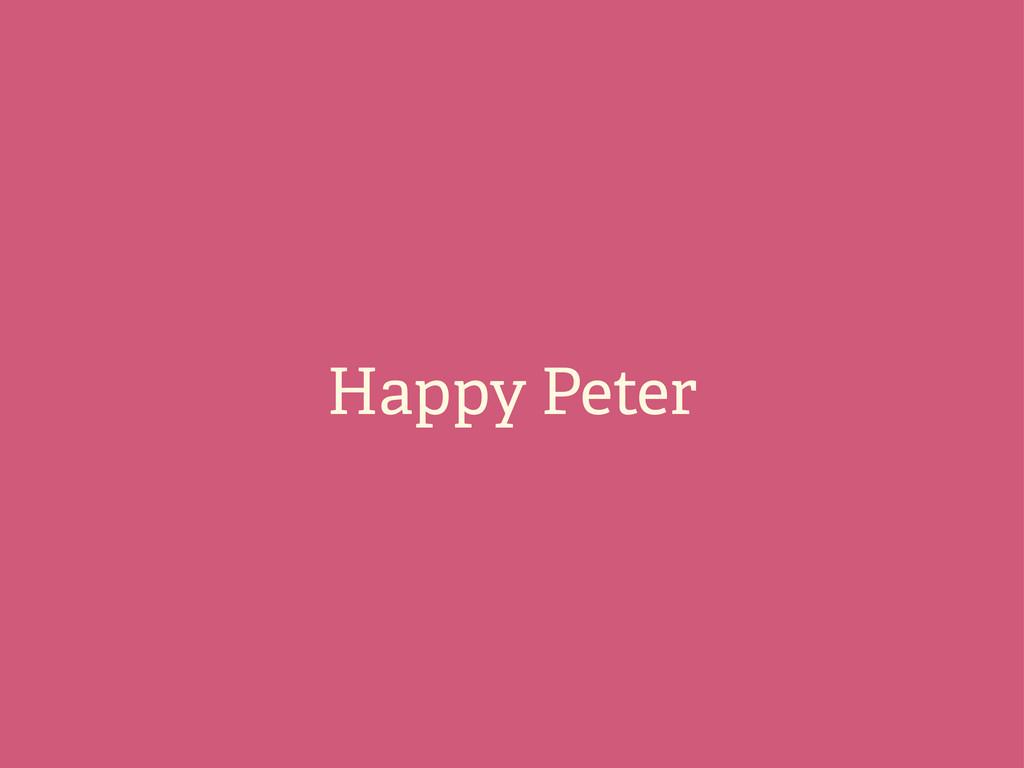 Happy Peter