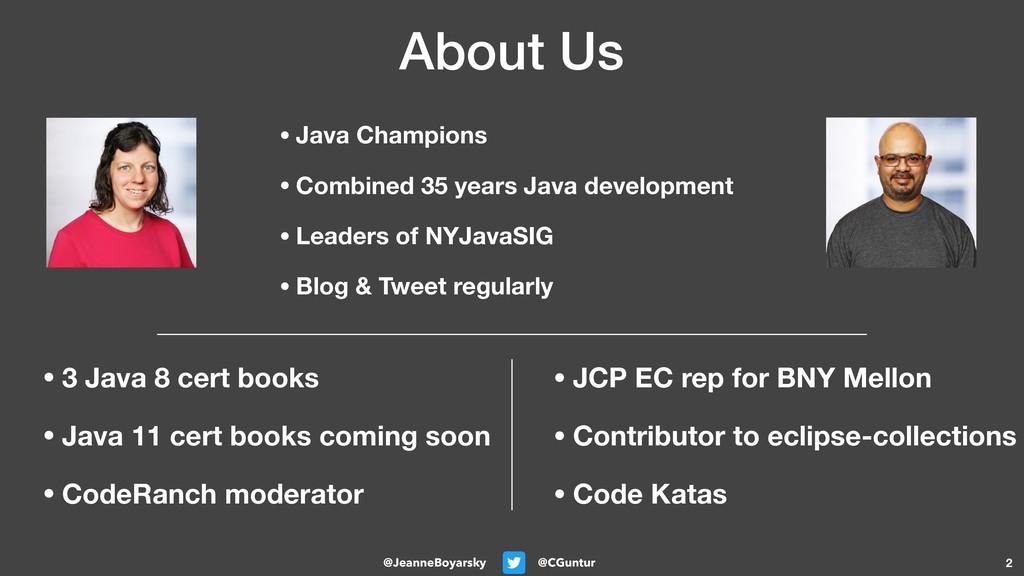 @CGuntur @JeanneBoyarsky About Us • 3 Java 8 ce...