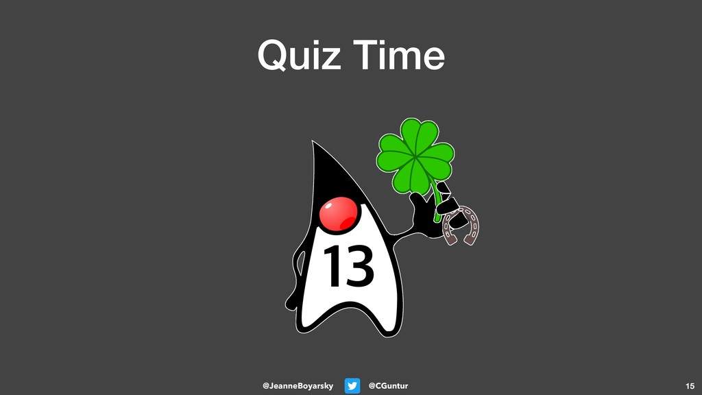 @CGuntur @JeanneBoyarsky Quiz Time 15