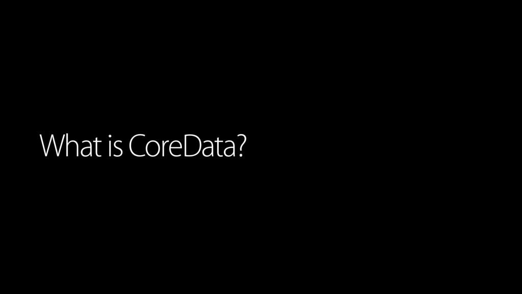 What is CoreData?