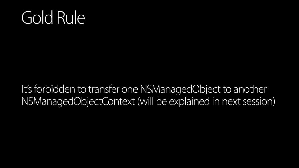 It's forbidden to transfer one NSManagedObject ...