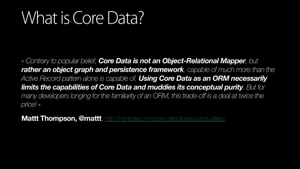 « Contrary to popular belief, Core Data is not ...