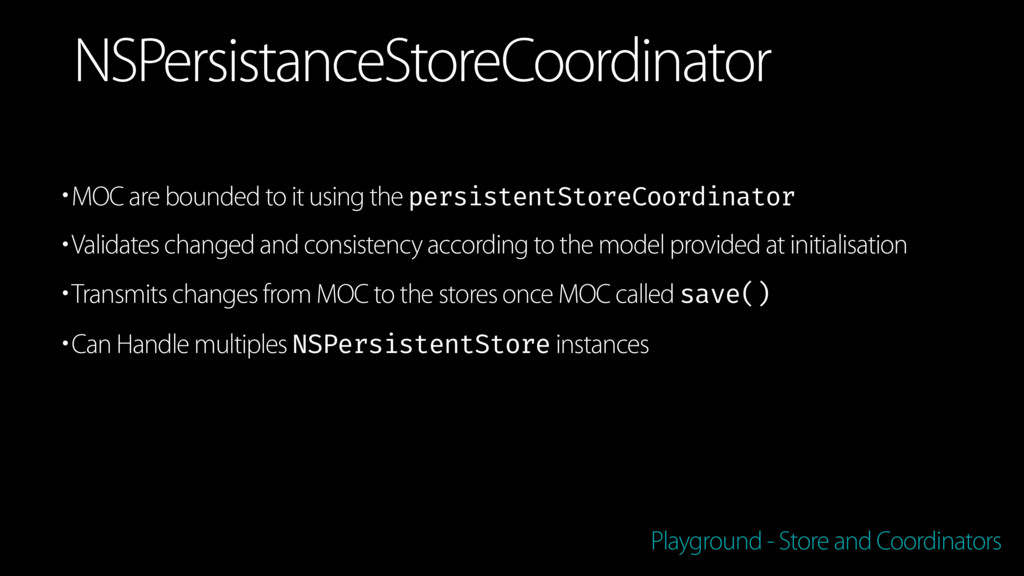 •MOC are bounded to it using the persistentStor...