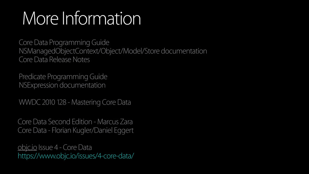 More Information Core Data Programming Guide NS...