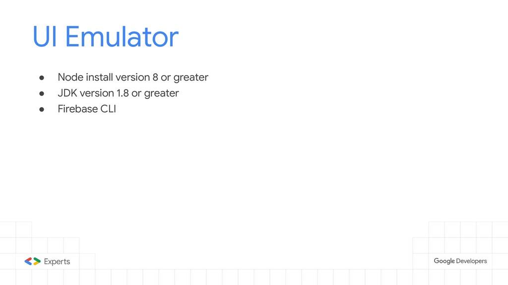 ● Node install version 8 or greater ● JDK versi...