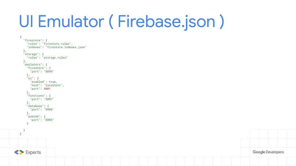 """UI Emulator ( Firebase.json ) { """"firestore"""": { ..."""