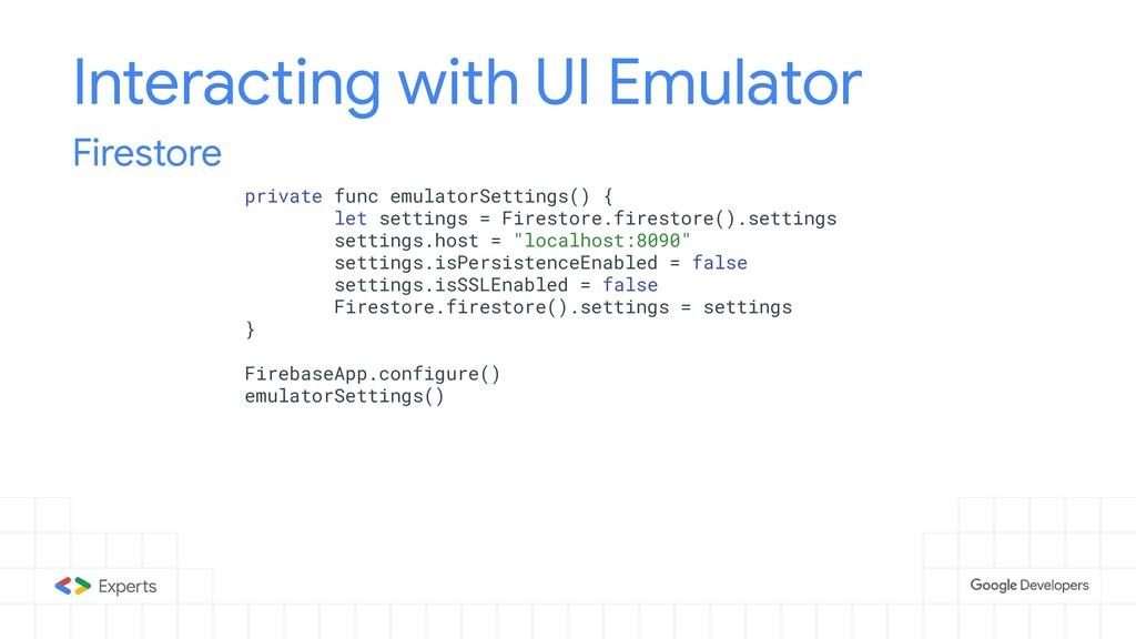 Interacting with UI Emulator private func emula...
