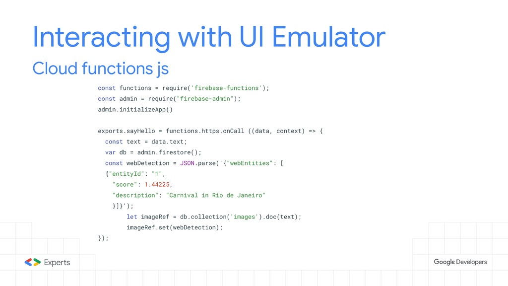 Interacting with UI Emulator const functions = ...