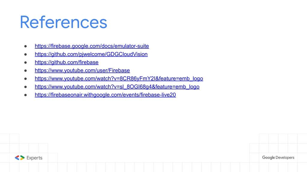References ● https://firebase.google.com/docs/e...